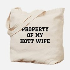 Property of my Hott Wife Tote Bag