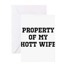 Property of my Hott Wife Greeting Cards