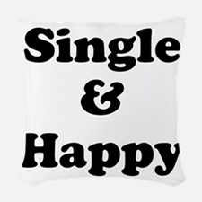 Single and Happy Woven Throw Pillow