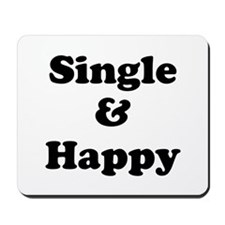Single and Happy Mousepad
