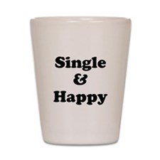 Single and Happy Shot Glass