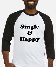 Single and Happy Baseball Jersey