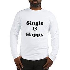 Single and Happy Long Sleeve T-Shirt
