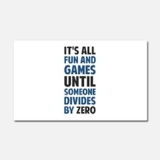 Dividing By Zero Is Not A Game Car Magnet 20 x 12
