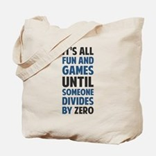 Dividing By Zero Is Not A Game Tote Bag