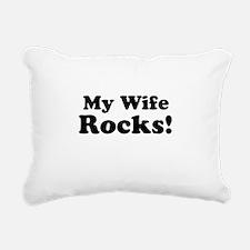 My Wife Rocks! Rectangular Canvas Pillow