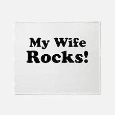 My Wife Rocks! Throw Blanket