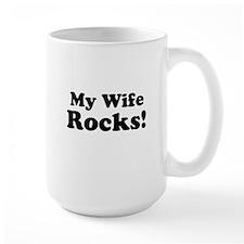 My Wife Rocks! Mugs