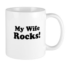 My Wife Rocks! Mugs