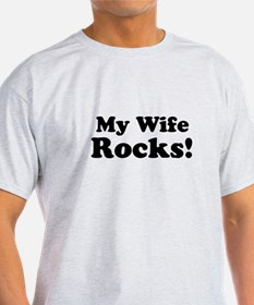 My Wife Rocks! T-Shirt