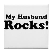 My Husband Rocks! Tile Coaster