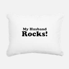 My Husband Rocks! Rectangular Canvas Pillow