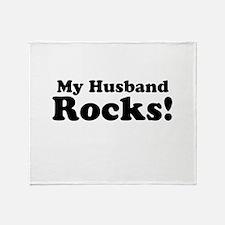 My Husband Rocks! Throw Blanket