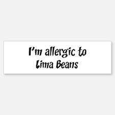 Allergic to Lima Beans Bumper Bumper Bumper Sticker