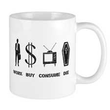 Work, Buy, Consume, Die - The Circle of Life Mugs