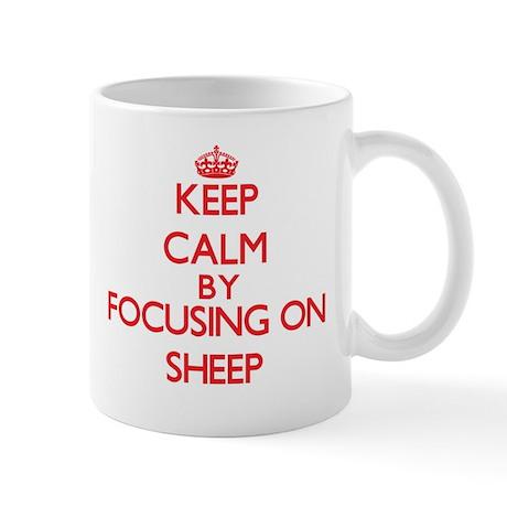 Keep calm by focusing on Sheep Mugs