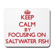Keep calm by focusing on Saltwater Fish Mousepad