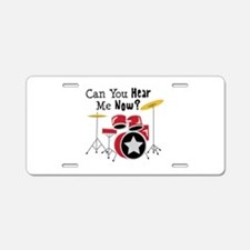 Can You Hear Me Now Aluminum License Plate