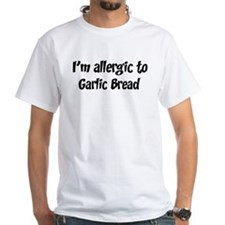Allergic to Garlic Bread Shirt