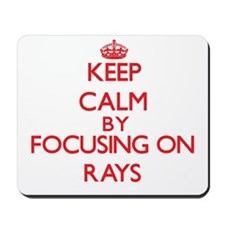 Keep calm by focusing on Rays Mousepad