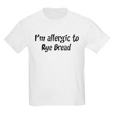 Allergic to Rye Bread T-Shirt
