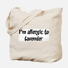 Allergic to Lavender Tote Bag