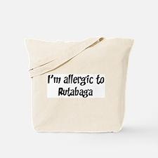 Allergic to Rutabaga Tote Bag