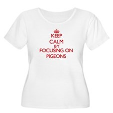 Keep calm by focusing on Pigeons Plus Size T-Shirt