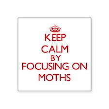 Keep calm by focusing on Moths Sticker