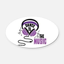 Dance to the Music Oval Car Magnet