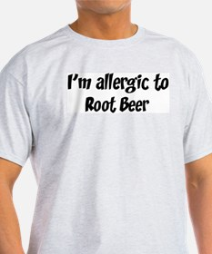 Allergic to Root Beer T-Shirt