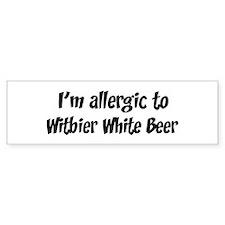 Allergic to Witbier White Bee Bumper Bumper Sticker