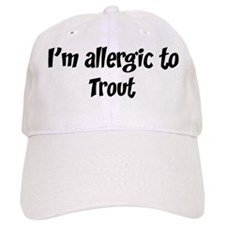 Allergic to Trout Baseball Cap
