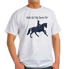 Dressage Gotta Get My Canter On T-Shirt
