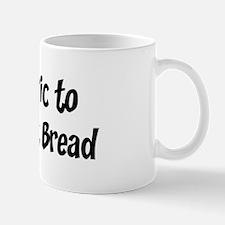 Allergic to Whole Wheat Bread Mug
