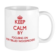 Keep calm by focusing on Ivory-Billed Woodpeckers