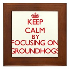 Keep calm by focusing on Groundhogs Framed Tile