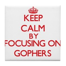 Keep calm by focusing on Gophers Tile Coaster