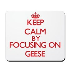 Keep calm by focusing on Geese Mousepad