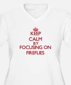 Keep calm by focusing on Fireflies Plus Size T-Shi