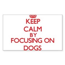 Keep calm by focusing on Dogs Decal