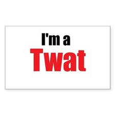 I'm A Twat Rectangle Decal
