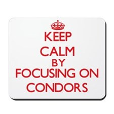 Keep calm by focusing on Condors Mousepad