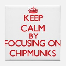 Keep calm by focusing on Chipmunks Tile Coaster