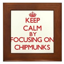 Keep calm by focusing on Chipmunks Framed Tile