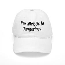 Allergic to Tangerines Baseball Cap