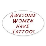 AWESOME WOMEN HAVE TATTOOS Sticker