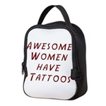 AWESOME WOMEN HAVE TATTOOS Neoprene Lunch Bag