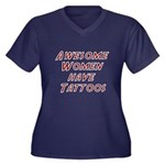 AWESOME WOMEN HAVE TATTOOS Plus Size T-Shirt