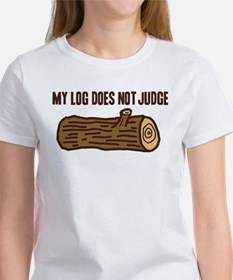 My Log Does Not Judge T-Shirt
